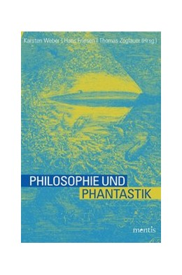 Abbildung von Weber / Friesen | Philosophie und Phantastik | 1. Auflage | 2016 | beck-shop.de