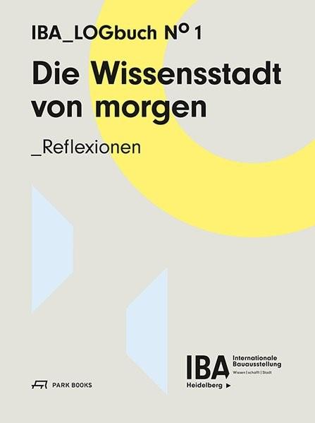 Die Wissensstadt von morgen - Reflexionen   Braum / IBA Heidelberg, 2017   Buch (Cover)