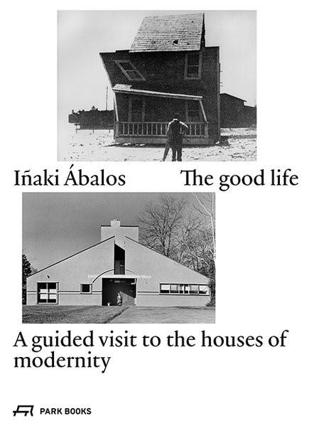 The good life | Ábalos, 2017 | Buch (Cover)