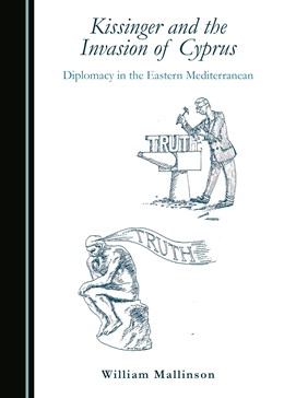 Abbildung von Mallinson | Kissinger and the Invasion of Cyprus | 2017 | Diplomacy in the Eastern Medit...