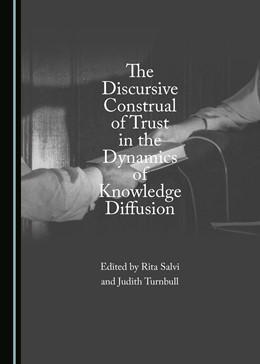 Abbildung von Salvi / Turnbull | The Discursive Construal of Trust in the Dynamics of Knowledge Diffusion | 2017