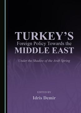 Abbildung von Demir | Turkey's Foreign Policy Towards the Middle East | 1. Auflage | 2017 | beck-shop.de