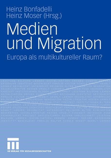 Abbildung von Bonfadelli / Moser | Medien und Migration | 2007