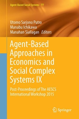 Abbildung von Putro / Ichikawa | Agent-Based Approaches in Economics and Social Complex Systems IX | 1. Auflage | 2017 | 15 | beck-shop.de