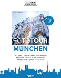 Abbildung von Wimmer | Foto Tour München | 2017 | Der Reiseführer für Fotografen