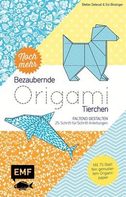 Abbildung von Delecat / Binzinger   Noch mehr bezaubernde Origami-Tierchen   1. Auflage   2017   beck-shop.de