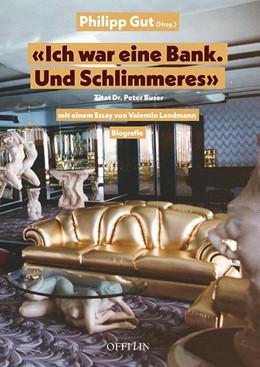Abbildung von Gut   Ich war eine Bank   1. Auflage   2017   beck-shop.de