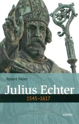 Abbildung von Meier | Julius Echter | 2017 | 1545 - 1617