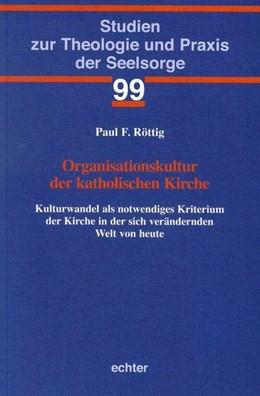 Abbildung von Röttig | Organisationskultur der katholischen Kirche | 1. Auflage | 2017 | beck-shop.de
