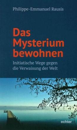 Abbildung von Rausis / Seubert | Das Mysterium bewohnen | 1. Auflage | 2017 | beck-shop.de