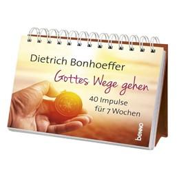 Abbildung von Bonhoeffer | Gottes Wege gehen - Aufstellbuch | 2017 | 40 Impulse für 7 Wochen, Faste...