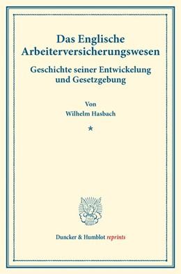 Abbildung von Hasbach | Das Englische Arbeiterversicherungswesen | 1. Auflage | 2016 | beck-shop.de