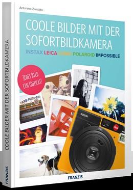 Abbildung von Zambito | Coole Bilder mit der Sofortbildkamera | 2017 | Instax Leica Lomo Polaroid Imp...