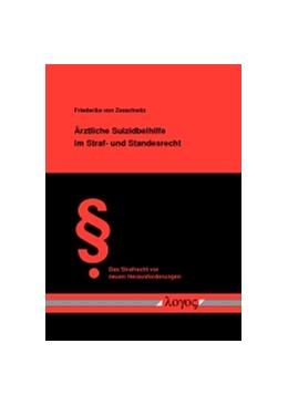 Abbildung von Zezschwitz | Ärztliche Suizidbeihilfe im Straf- und Standesrecht | 1. Auflage | 2016 | 38 | beck-shop.de
