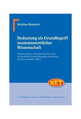 Abbildung von Dronsch   Bedeutung als Grundbegriff neutestamentlicher Wissenschaft   2010   Texttheoretische und semiotisc...   15