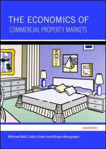 The Economics of Commercial Property Markets | Ball / Lizieri / Macgregor | Neuausgabe, 2020 (Cover)