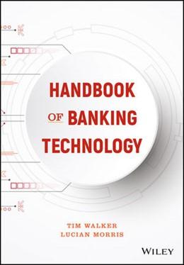Abbildung von Walker / Morris | The Handbook of Banking Technology | 1. Auflage | 2021 | beck-shop.de