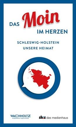 Abbildung von Albrecht / Loose | Das Moin im Herzen | 2017 | Schleswig-Holstein. Unsere Hei...