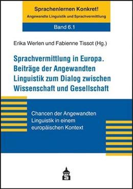 Abbildung von Werlen / Tissot | Sprachvermittlung in Europa. Beiträge der Angewandten Linguistik zum Dialog zwischen Wissenschaft und Gesellschaft | 2009 | Chancen der Angewandten Lingui... | 6.1
