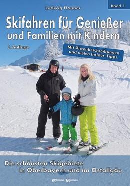 Abbildung von Ludwig Hauner / Wenzl | Skifahren für Genießer und Familien mit Kindern. Band 1 | 2. Auflage | 2016 | beck-shop.de
