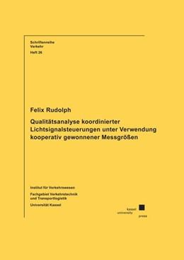 Abbildung von Rudolph | Qualitätsanalyse koordinierter Lichtsignalsteuerungen unter Verwendung kooperativ gewonnener Messgrößen | 1. Auflage | 2016 | beck-shop.de