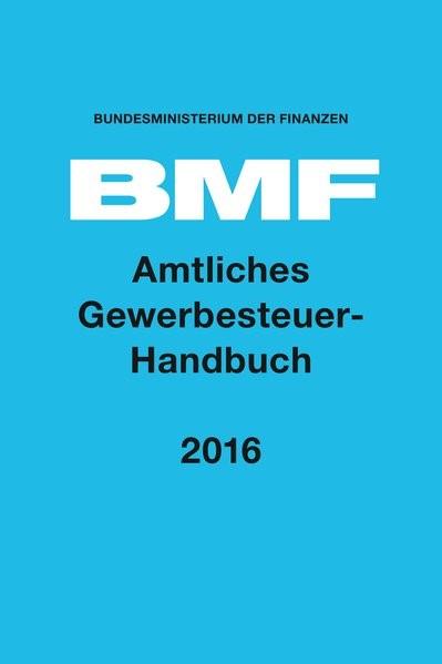 Amtliches Gewerbesteuer-Handbuch 2016 | Bundesministerium der Finanzen (Hrsg.), 2017 | Buch (Cover)