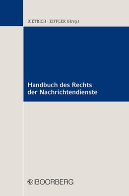 Abbildung von Dietrich / Eiffler (Hrsg.)   Handbuch des Rechts der Nachrichtendienste   1. Auflage   2017   beck-shop.de