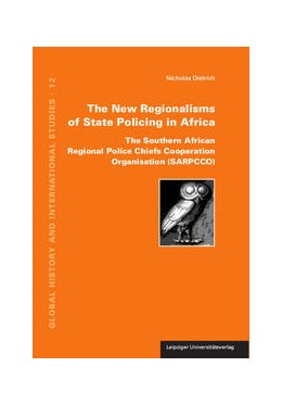 Abbildung von Dietrich | The New Regionalisms of State Policing in Africa | 2017 | The Southern African Regional ... | 12