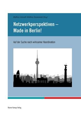 Abbildung von Schmidt / Tomenendal   Netzwerkperspektiven – Made in Berlin!   2016   Auf der Suche nach wirksamer K...