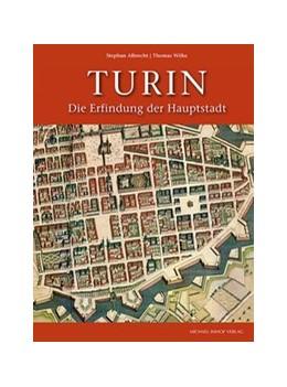 Abbildung von Albrecht / Wilke   Turin. Die Erfindung der Hauptstadt   1. Auflage   2017   beck-shop.de