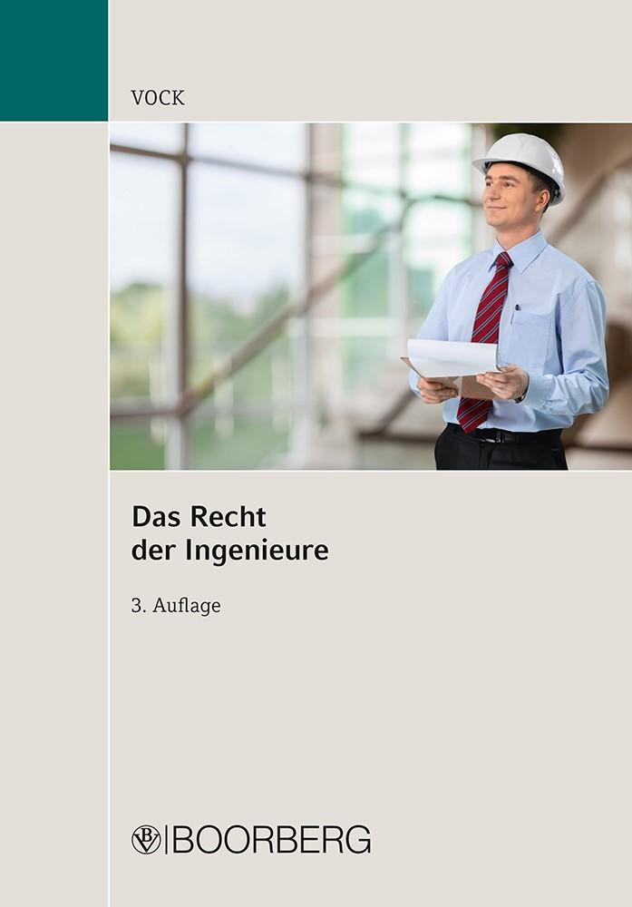 Das Recht der Ingenieure | Vock | 3., vollständig überarbeitete Auflage, 2017 | Buch (Cover)
