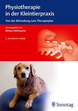 Abbildung von Hohmann   Physiotherapie in der Kleintierpraxis   3., aktualisierte Auflage   2017   Von der Befundung zum Therapie...