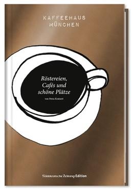 Abbildung von Kratzert | Kaffeehaus München | 1. Auflage | 2017 | beck-shop.de