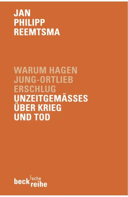 Cover: Jan Philipp Reemtsma, Warum Hagen Jung-Ortlieb erschlug