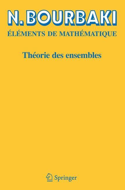 Théorie des ensembles   Bourbaki   Réimpression inchangée de l'édition de 1970, 2006   Buch (Cover)