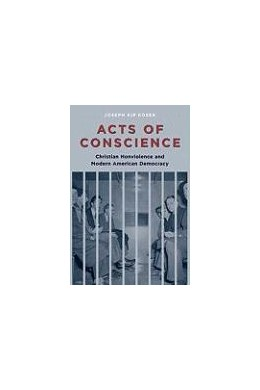 Abbildung von Kosek | Acts of Conscience | 2009 | Christian Nonviolence and Mode...