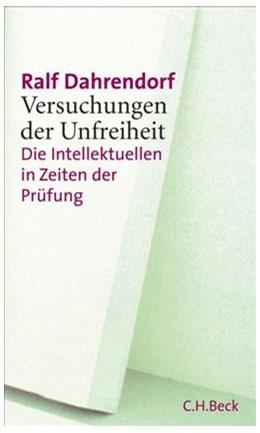 Abbildung von Dahrendorf, Ralf   Versuchungen der Unfreiheit   2. Auflage   2006   beck-shop.de