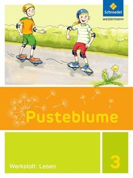 Abbildung von Pusteblume. Die Werkstatt-Sammlung 3. Lesen | 1. Auflage | 2017 | beck-shop.de