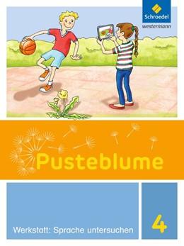 Abbildung von Pusteblume. Die Werkstatt-Sammlung 4. Sprache untersuchen   1. Auflage   2017   beck-shop.de