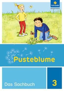 Abbildung von Pusteblume. Das Sachbuch 3. Schülerband. Berlin und Brandenburg | 1. Auflage | 2017 | beck-shop.de