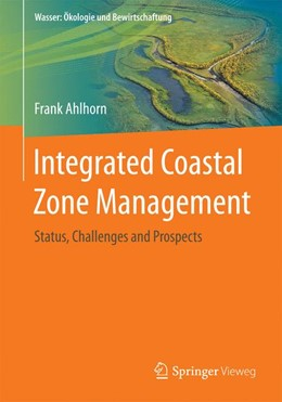 Abbildung von Ahlhorn | Integrated Coastal Zone Management | 2017 | Status, Challanges and Prospec...