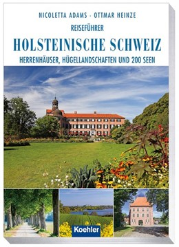 Abbildung von Adams / Heinze | Reiseführer Holsteinische Schweiz | 1. Auflage | 2017 | beck-shop.de