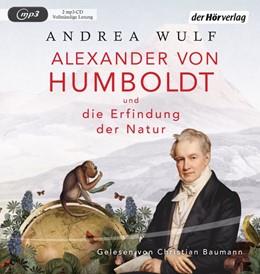 Abbildung von Wulf | Alexander von Humboldt und die Erfindung der Natur | Ungekürzte Lesung | 2017