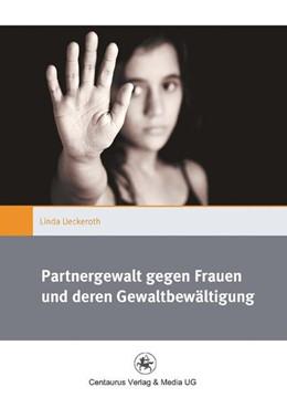 Abbildung von Ueckeroth | Partnergewalt gegen Frauen und deren Gewaltbewältigung | 1. Aufl. 2014 | 2016