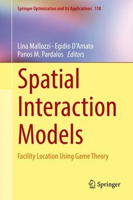 Abbildung von Mallozzi / D'Amato / Pardalos   Spatial Interaction Models   1st ed. 2017   2017   Facility Location Using Game T...   118