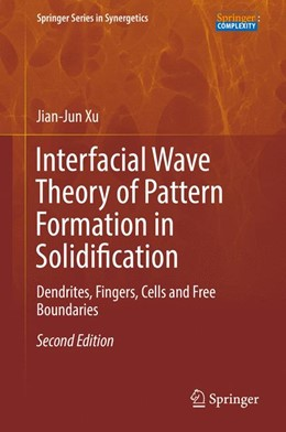 Abbildung von Xu | Interfacial Wave Theory of Pattern Formation in Solidification | 2nd ed. 2017 | 2017 | Dendrites, Fingers, Cells and ...