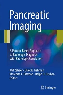 Abbildung von Zaheer / Fishman / Pittman / Hruban | Pancreatic Imaging | 1st ed. 2017 | 2017 | A Pattern-Based Approach to Ra...