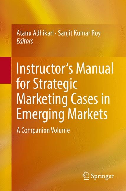 Instructor's Manual for Strategic Marketing Cases in Emerging Markets | Adhikari / Roy | 1st ed. 2017, 2017 | Buch (Cover)