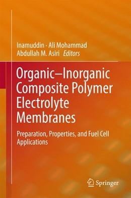 Abbildung von Inamuddin / Mohammad | Organic-Inorganic Composite Polymer Electrolyte Membranes | 1. Auflage | 2017 | beck-shop.de