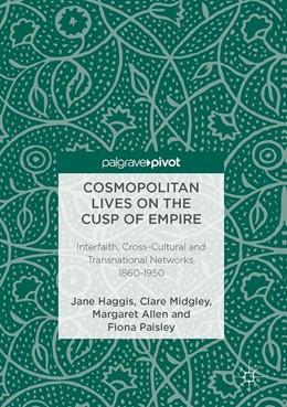Abbildung von Haggis / Midgley | Cosmopolitan Lives on the Cusp of Empire | 1. Auflage | 2017 | beck-shop.de